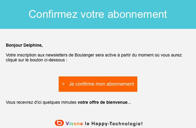Avant de vous inscrire à sa newsletter, le site e-commerce Boulanger vous envoie cet email de confirmation d'inscription